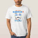 Do you Bleed Blue? Cricket India. T-Shirt