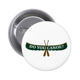 Do You Canoe? Pinback Button