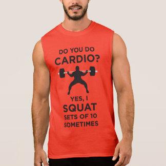 Do You Do Cardio? Yes, I Squat Sets Of 10 Sleeveless Tee