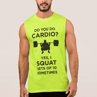 Do You Do Cardio? Yes, I Squat Sets Of 10 Sleeveless T-shirt