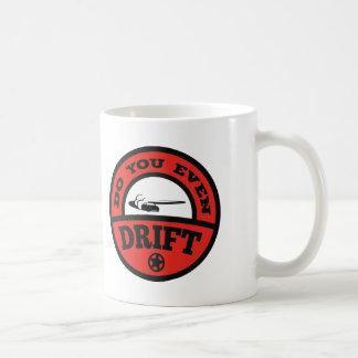 Do You Even Drift? Coffee Mug