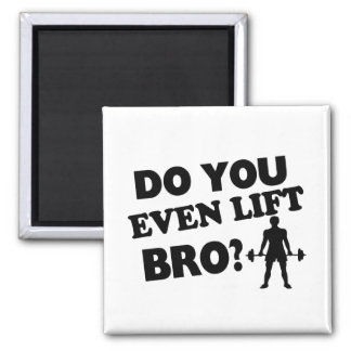 Do You Even Lift Bro? 2 Inch Square Magnet