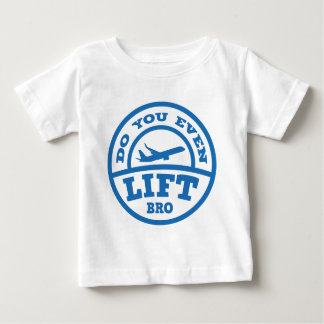 Do You Even Lift Bro? Baby T-Shirt