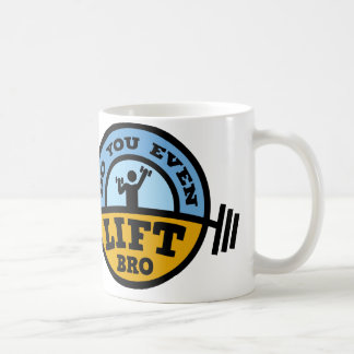 Do You Even Lift Bro ? Coffee Mug
