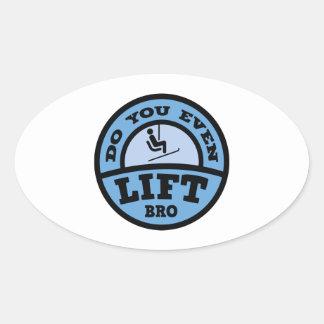 Do You Even Lift Bro? Oval Sticker