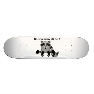 Do You Even Lift Bro Raccoon Skateboard Deck