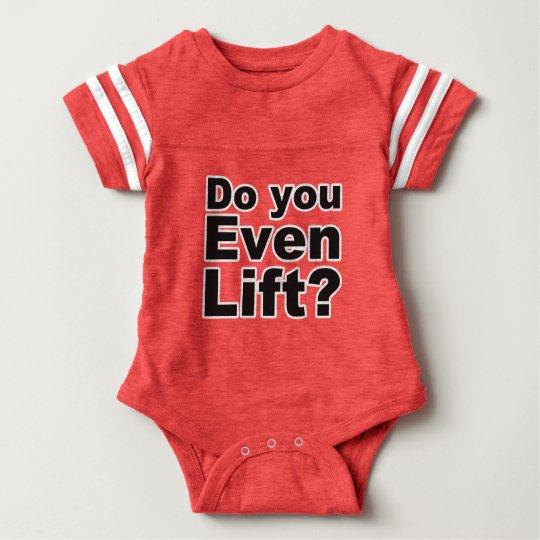 Do you Even Lift? Fun Baby Bodysuit Tee