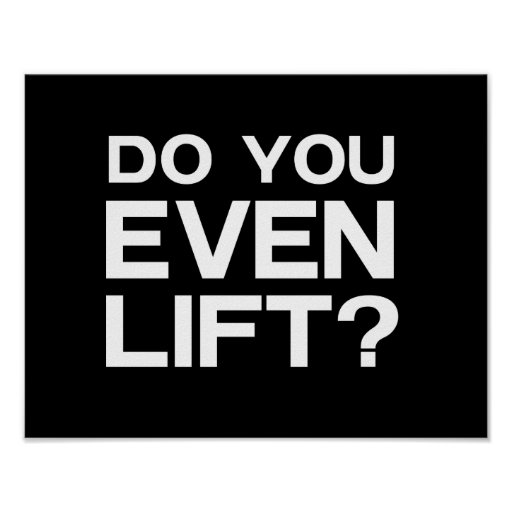 Do You Even Lift? Posters