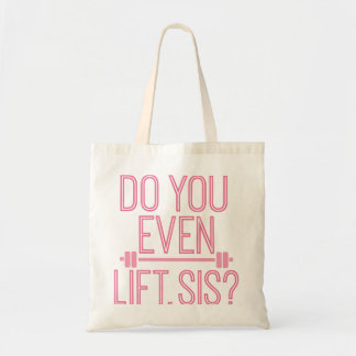 Do You Even Lift, Sis? Canvas Bags