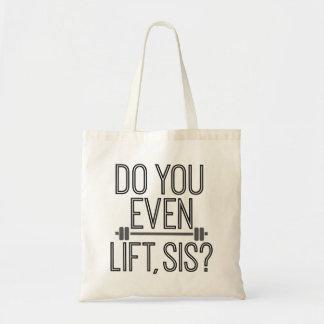Do You Even Lift, Sis? Tote Bag