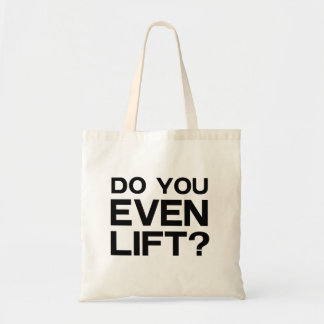 Do You Even Lift? Tote Bag