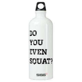 Do you even squat? aluminum water bottle