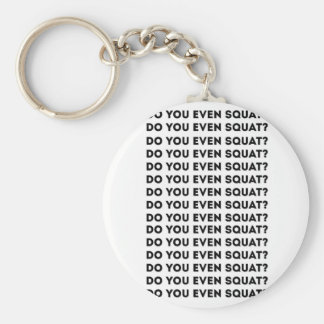 Do You Even Squat Keychain