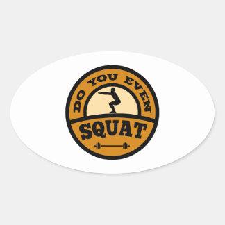 Do You Even Squat? Oval Sticker