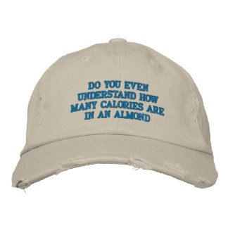 Do you even understand embroidered baseball cap