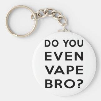Do you even vape bro? basic round button keychain