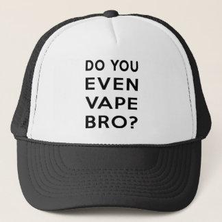 Do you even vape bro? trucker hat