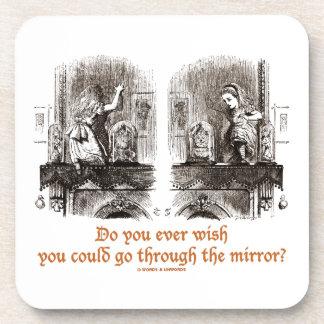 Do You Ever Wish You Could Go Through The Mirror? Coaster