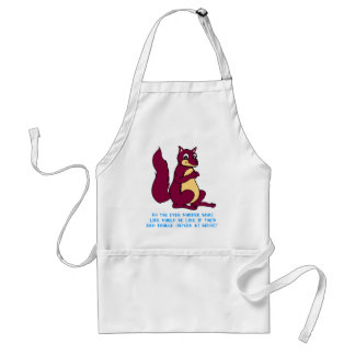 Do you ever wonder what life would be like ... adult apron