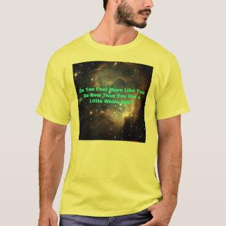 Do You Feel More Like You Do No... T-Shirt