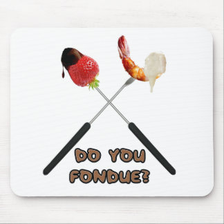 Do You Fondue? Mousepad