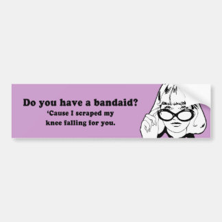 DO YOU HAVE A BANDAID BUMPER STICKERS
