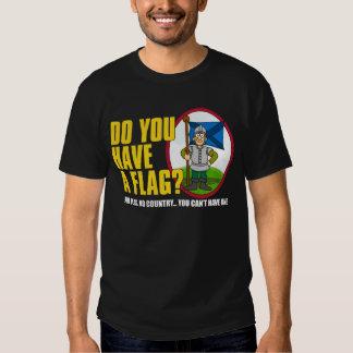 Do You Have A Flag? Shirt 1