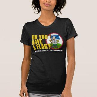 Do You Have A Flag? Shirt 3