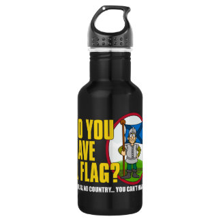 Do You Have A Flag? Stainless Steel Water Bottle