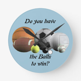 Do you have the Balls to win? Round Clock