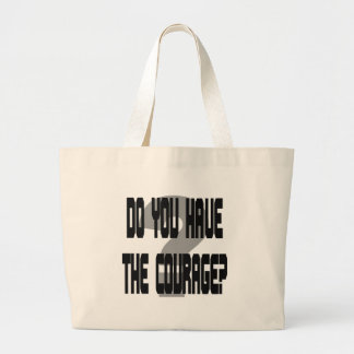 Do You Have the Courage? Gag Canvas Bags