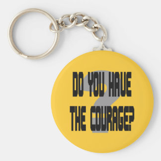 Do You Have the Courage? Keychain