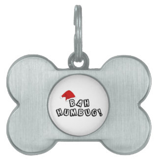 Do you know any BAH HUMBUGS? Pet ID Tags