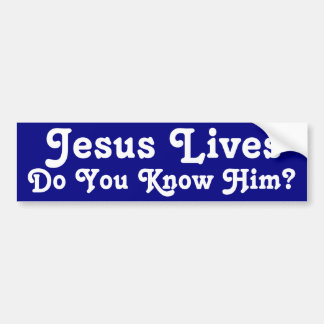 Do you know Him? Bumper Sticker