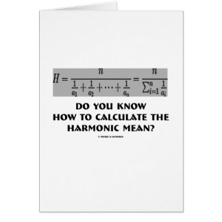 Do You Know How To Calculate The Harmonic Mean? Greeting Card