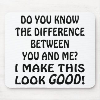 Do You Know The Difference Between You And Me Mouse Pad