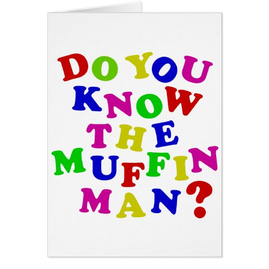 Do you know the Muffin Man? Card