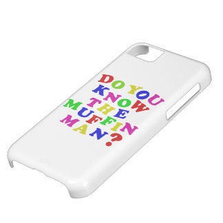Do you know the Muffin Man? Cover For iPhone 5C