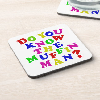 Do you know the Muffin Man? Coaster