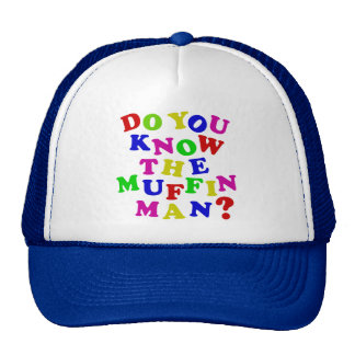 Do you know the Muffin Man? Trucker Hat