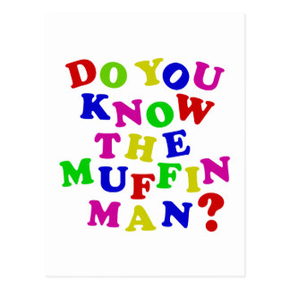 Do you know the Muffin Man? Postcard