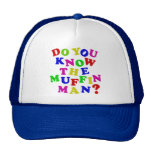 Do you know the Muffin Man? Trucker Hats