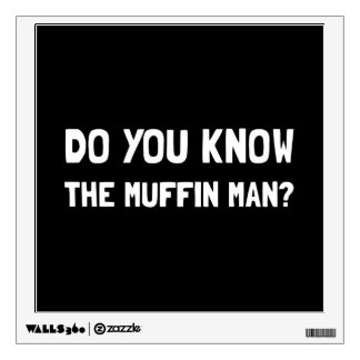 Do You Know The Muffin Man Wall Sticker