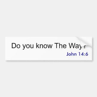 Do you know The Way?, John 14:6 Bumper Sticker