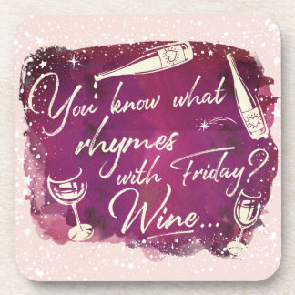 Do You Know What Rhymes With Friday - Wine Quote Beverage Coaster