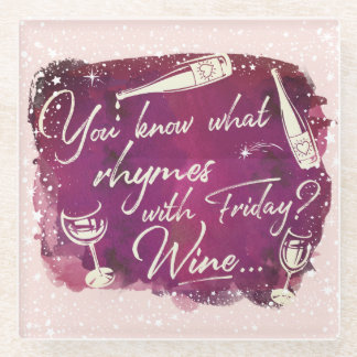 Do You Know What Rhymes With Friday - Wine Weekend Glass Coaster