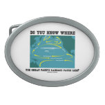 Do You Know Where Great Pacific Garbage Patch Lies Oval Belt Buckles