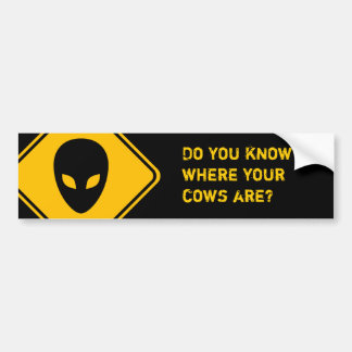 Do You Know Where Your Cows Are? Bumper Sticker