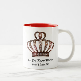 """Do You Know Where Your Tiara Is?"" Two-Tone Coffee Mug"