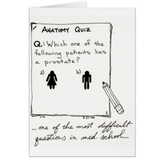 Do you know who has a prostate? card
